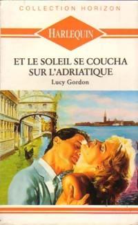bibliopoche.com/thumb/Et_le_soleil_se_coucha_sur_l_Adriatique_de_Lucy_Gordon/200/0220585.jpg