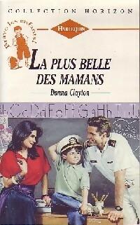 bibliopoche.com/thumb/La_plus_belle_des_mamans_de_Donna_Clayton/200/0202283.jpg