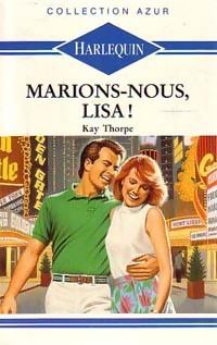bibliopoche.com/thumb/Marions-nous_Lisa__de_Kay_Thorpe/200/0189138.jpg