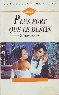 bibliopoche.com/thumb/Plus_fort_que_le_destin_de_Catherine_Spencer/200/0162274.jpg