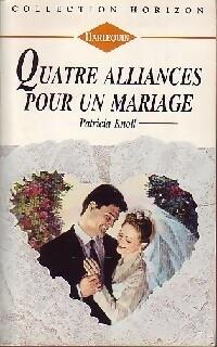 bibliopoche.com/thumb/Quatre_alliances_pour_un_mariage_de_Patricia_Knoll/200/0188326.jpg