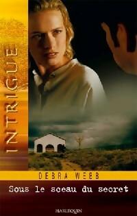 Achetez le livre d'occasion Sous le sceau du secret de Debra Webb sur Livrenpoche.com