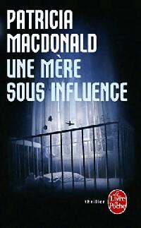 bibliopoche.com/thumb/Une_mere_sous_influence_de_Patricia_J_MacDonald/200/0355594.jpg